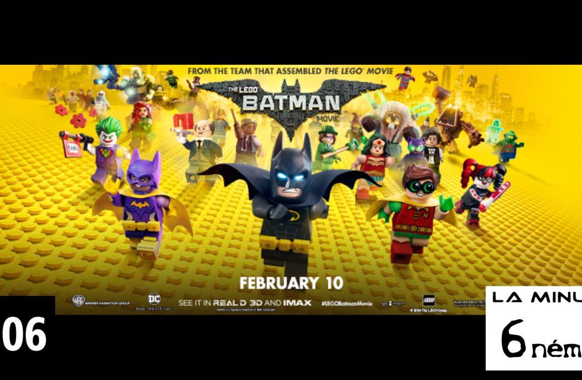 la minute 6nema N°012 – Lego Batman The movie