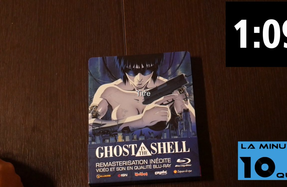 La Minute 10que N°24 – Ghost in the shell Steelbook