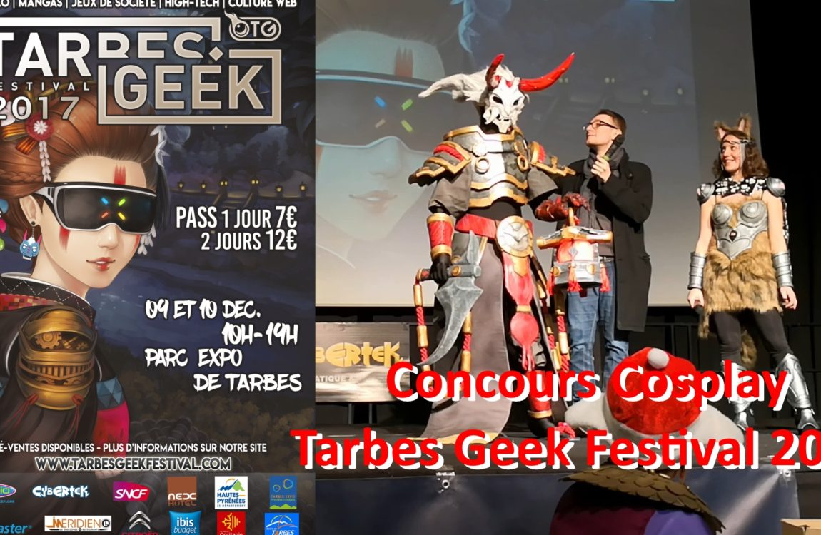 Concours Cosplay – Tarbes Geek Festival 2017